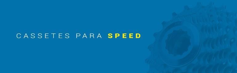 Cassetes para Speed